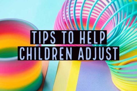 """Illustration of """"Tips to help children adjust"""""""